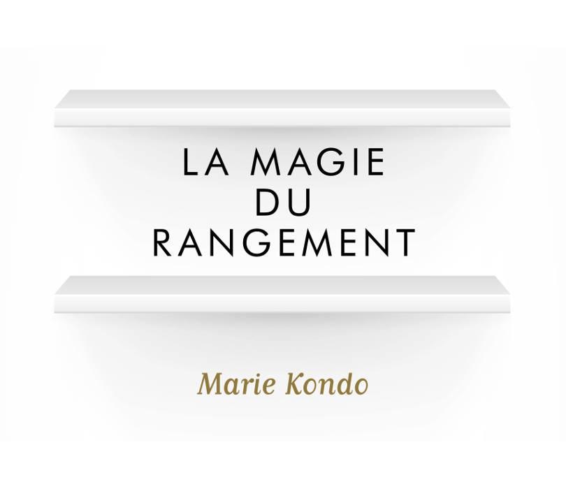 Maison id ale 3 la magie du rangement quotidien de - Methode de rangement konmari ...